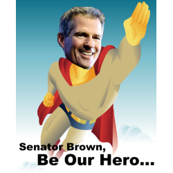 Senator Brown Be Our Hero
